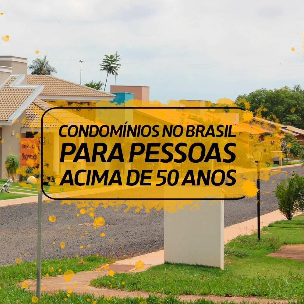 CONDOMÍNIOS PARA PESSOAS ACIMA DE 50 ANOS